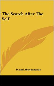 The Search After The Self - Swami Abhedananda