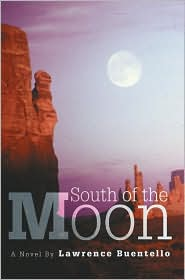 South Of The Moon - Lawrence Buentello
