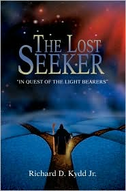 The Lost Seeker: In Quest of the Light Bearers - Richard D. Kydd