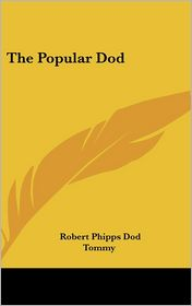 The Popular Dod - Robert Phipps Dod, Tommy (Editor)