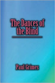 The Dances of the Blind - Paul Grimes