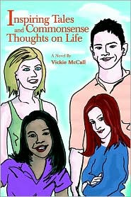 Inspiring Tales and Commonsense Thoughts on Life - Vickie McCall