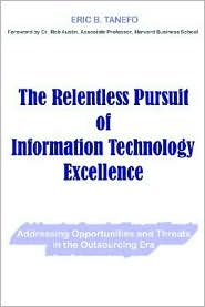 The Relentless Pursuit Of Information Technology Excellence - Eric B. Tanefo