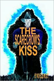 The Scarecrow's Kiss - Michelle Woody