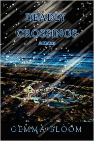 Deadly Crossings - Gemma Bloom