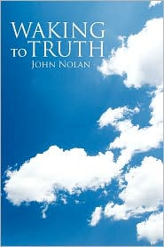 Waking to Truth - John Nolan