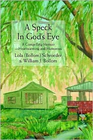 A Speck in God's Eye: A Compelling Memoir-Heartwarming and Humorous - Lola Schroeder, With William Bollom