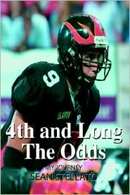 4th and Long the Odds: My Journey - Sean Stellato