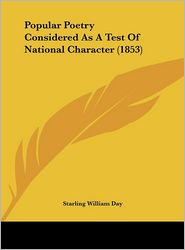 Popular Poetry Considered as a Test of National Character (1853) - Starling William Day