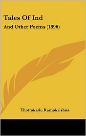 Tales Of Ind: And Other Poems (1896) - Thottakadu Ramakrishna