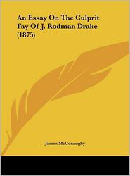 An Essay on the Culprit Fay of J. Rodman Drake (1875) - James McConaughy