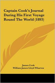 Captain Cook's Journal During His First Voyage Round the World (1893) - James Cook, William James Lloyd Wharton (Editor)