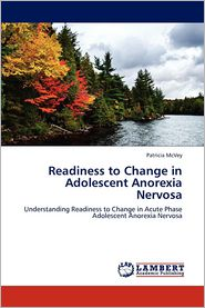Readiness to Change in Adolescent Anorexia Nervosa