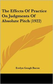 The Effects Of Practice On Judgments Of Absolute Pitch (1922) - Evelyn Gough Bacon