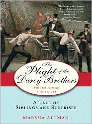 The Plight of the Darcy Brothers: A Tale of the Darcys & the Bingleys - Marsha Altman