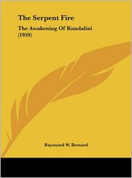The Serpent Fire: The Awakening Of Kundalini (1959) - Raymond W. Bernard