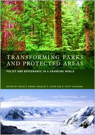 Transforming Parks and Protected Areas: Management and Governance in a Changing World - Kevin S. Hanna (Editor), Douglas A. Clark (Editor), D. Scott Slocombe (Editor)