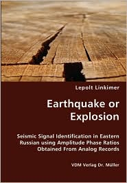 Earthquake or Explosion - Seismic Signal Identification in Eastern Russian using Amplitude Phase Ratios Obtained From Analog Records - Lepolt Linkimer