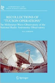 Recollections of ''Tucson Operations'': The Millimeter-Wave Observatory of the National Radio Astronomy Observatory - Mark Gordon