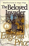 The Beloved Invader (St. Simons Trilogy Series #3) - Eugenia Price