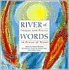 River of Words: Images and Poetry in Praise of Water - Pamela Michael (Editor), Robert Hass (Introduction), Thacher Hurd
