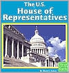 The U.S. House of Representatives (First Facts Our Government Series) - Muriel L. Dubois, Christine Peterson (Editor), Designed by Jennifer Sconborn, Steven S. Smith, Kate M. Gregg