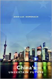China's Uncertain Future - Jean-Luc Domenach, George Holoch (Translator)