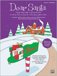 Dear Santa -- Letters and Songs to the North Pole (a Merry Mini-Musical for: CD Kit