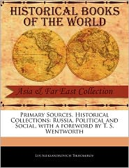 Primary Sources, Historical Collections - Lev Aleksandrovich Tikhomirov, Foreword by T. S. Wentworth