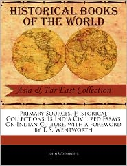 Primary Sources, Historical Collections - John Woodroffe, Foreword by T.S. Wentworth