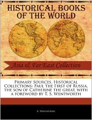 Primary Sources, Historical Collections - K. Waliszewski, Foreword by T. S. Wentworth