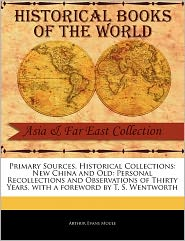 Primary Sources, Historical Collections - Arthur Evans Moule, Foreword by T. S. Wentworth