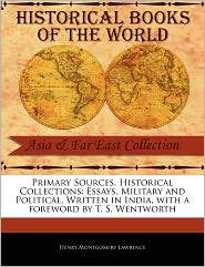 Primary Sources, Historical Collections - Henry Montgomery Lawrence, Foreword by T. S. Wentworth