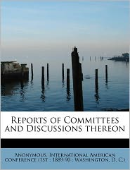 Reports of Committees and Discussions thereon - Anonymous