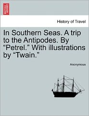 In Southern Seas. A trip to the Antipodes. By