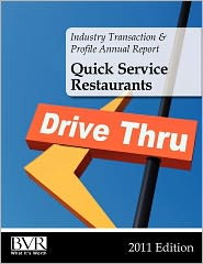 Industry Transaction and Profile Annual Report: Quick Service Restaurants-2011 Edition