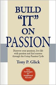 Build It on Passion - Tony Phillip Glick
