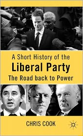 A Short History of the Liberal Party: The Road back to Power - Christopher Cook