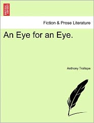 An Eye for an Eye - Anthony Trollope