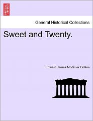 Sweet And Twenty. - Edward James Mortimer Collins