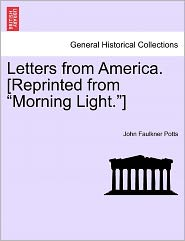 Letters From America. [Reprinted From Morning Light.] - John Faulkner Potts