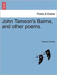 John Tamson's Bairns, And Other Poems. - Thomas Dunlop