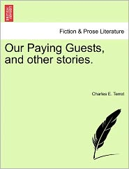 Our Paying Guests, And Other Stories. - Charles E. Terrot