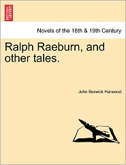 Ralph Raeburn, And Other Tales. - John Berwick Harwood