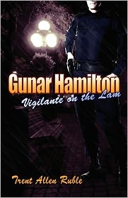 Gunar Hamilton: Vigilante on the Lam