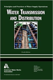 Water Transmission and Distribution: Principles and Practices of Water Supply Operations - Larry Mays