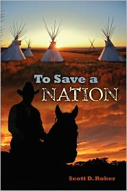 To Save a Nation - Scott D. Roker