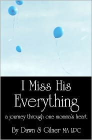 I Miss His Everything - Dawn S. Gilner Ma Lpc, Lori L. Wattenbarger (Illustrator)