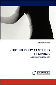 Student Body Centered Learning - Sheila Coleman