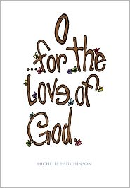O For The Love Of God - Michelle Hutchinson